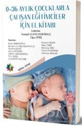 Eğiten Kitap - 0-36 Aylık Çocuklarla Çalışan Eğitimciler İçin El Kitabı