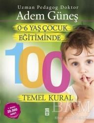 Timaş Yayınları - 0-6 Yaş Çocuk Eğitiminde 100 Temel Kural