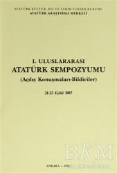 Atatürk Araştırma Merkezi - 1. Uluslararası Atatürk Sempozyumu
