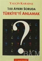 Sorun Yayınları - 100 Aykırı Soruda Türkiye'yi Anlamak