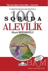 Ulak Yayıncılık - Tarihi Gerçekler Işığında 100 Soruda Alevilik
