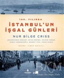 Kültür A.Ş. - 100. Yılında İstanbul'un İşgal Günleri Ciltli