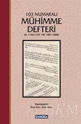Çamlıca Basım Yayın - 103 Numaralı Mühimme Defteri