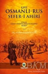 Kayıhan Yayınları - 1293 Osmanlı-Rus Sefer-i Ahiri