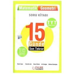 Palme Yayıncılık - Hazırlık Kitapları - 15 Günde Son Tekrar Matematik ve Geometri Soru Kitabı