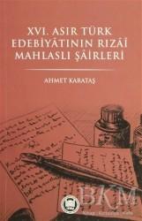 Marmara Üniversitesi İlahiyat Fakültesi Vakfı - 16. Asır Türk Edebiyatının Rızai Mahlaslı Şairleri