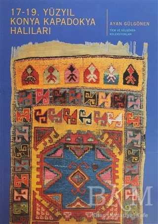 17 - 19. Yüzyıl Konya Kapadokya Halıları