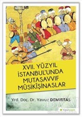 17. Yüzyıl İstanbul'unda Mutasavvıf Mûsikîşinaslar