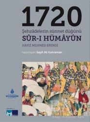 Kültür A.Ş. - 1720 Şehzadelerin Sünnet Düğünü Sur-ı Hümayun