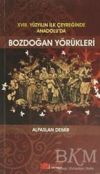 Berikan Yayınları - 18. Yüzyılın İlk Çeyreğinde Anadolu'da Bozdoğan Yörükleri