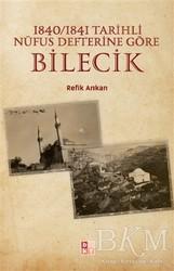 Babıali Kültür Yayıncılığı - 1840-1841 Tarihli Nüfus Defterine Göre Bilecik