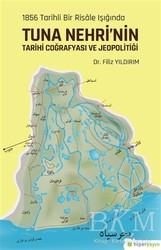 Hiperlink Yayınları - 1856 Tarihli Bir Risale Işığında Tuna Nehri'nin Tarihi Coğrafyası ve Jeopolitiği