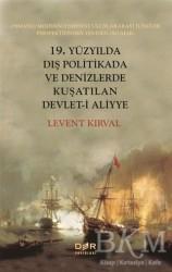 Der Yayınları - 19. Yüzyılda Dış Politikada ve Denizlerde Kuşatılan Devlet-i Aliyye