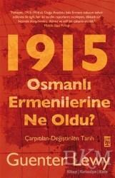 Timaş Yayınları - 1915 - Osmanlı Ermenilerine Ne Oldu?