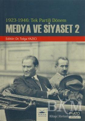 1923 - 1946 : Tek Partili Dönem Medya ve Siyaset 2