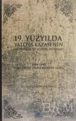 Volga Yayıncılık - 19. Yüzyılda Yalova Kazası'nın Ekonomik ve Sosyal Durumu