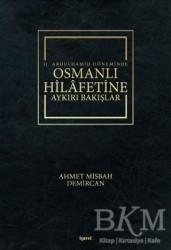 İşaret Yayınları - 2. Abdulhamid Döneminde Osmanlı Hilafetine Aykırı Bakışlar