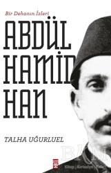 Timaş Yayınları - Bir Dehanın İzleri 2. Abdülhamid Han