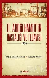 İdeal Kültür Yayıncılık - 2. Abdülhamid'in Hastalığı ve Tedavisi - 1906