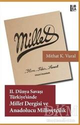 Libra Yayınları - 2. Dünya Savaşı Türkiyesi'nde Millet Dergisi ve Anadolucu Milliyetçilik