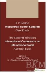 Hiperlink Yayınları - 2. InTraders Uluslararası Ticaret Kongresi Özet Kitabı - The Second InTraders International Trade Abstract Book