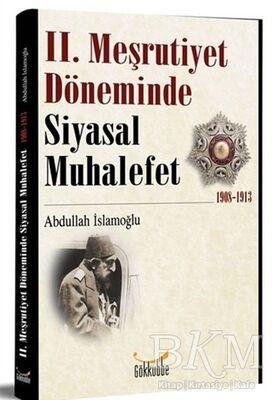 2. Meşrutiyet Döneminde Siyasal Muhalefet 1908-1913
