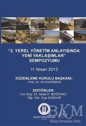 Okan Üniversitesi Kitapları - 2. Yerel Yönetim Anlayışında Yeni Yaklaşımlar Sempozyumu