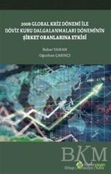 Hiperlink Yayınları - 2008 Global Kriz Dönemi ile Döviz Kuru Dalgalanmaları Döneminin Şirket Oranlarına Etkisi