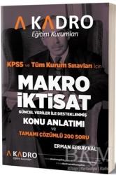 A Kadro Yayınları - KPSS ve Tüm Kurum Sınavları İçin Makro İktisat - Güncel Veriler ile Desteklenmiş Konu Anlatımı ve Tamamı Çözümlü 200 Soru