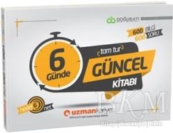 Uzman Kariyer Yayınları - 2019 KPSS 6 Günde Tam Tur Güncel Bilgiler Kitabı - 600 Bilgi 600 Soru