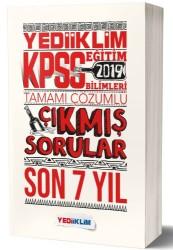 Yediiklim Yayınları - 2019 KPSS Eğitim Bilimleri Son 7 Yıl Tamamı Çözümlü Çıkmış Sorular Yediiklim Yayınları