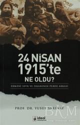 İdeal Kültür Yayıncılık - 24 Nisan 1915'te Ne Oldu?