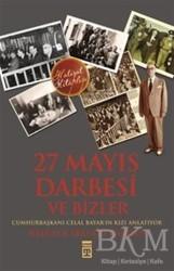 Timaş Yayınları - 27 Mayıs Darbesi ve Bizler
