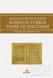 Ensar Neşriyat - Başlangıcından Bugüne Kur'an'ın Türkçe Tefsir ve Tercümesi