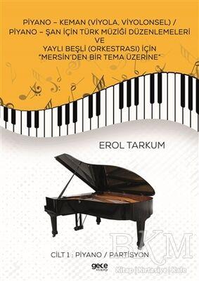 """Piyano - Keman Viyola, Viyolonsel - Piyano - Şan İçin Türk Müziği Düzenlemeleri Ve Yaylı Beşli Orkestrası İçin """"Mersin'den Bir Tema Üzerine"""