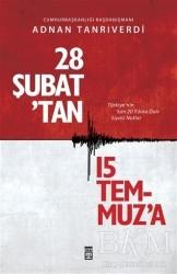 Timaş Yayınları - 28 Şubat'tan 15 Temmuz'a