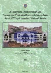 Türk Tarih Kurumu Yayınları - 38. Uluslararası Tıp Tarihi Kongresi Bildiri Kitabı Cilt: 1 2 3