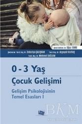 Anı Yayıncılık - 0-3 Yaş Çocuk Gelişimi - Gelişim Psikolojisinin Temel Esasları 1