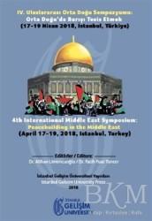 İstanbul Gelişim Üniversitesi Yayınları - 4. Uluslararası Orta Doğu Sempozyumu: Orta Doğu'da Barışı Tesis Etmek