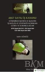 Hiperlink Yayınları - 4857 Sayılı İş Kanunu Döneminde İşveren ve İşçilerin İş Sağlığı ve Güvenliği Açısından Görev ve Sorumlulukları