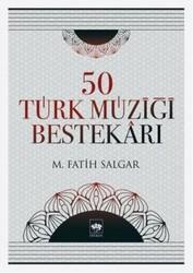 Ötüken Neşriyat - 50 Türk Müziği Bestekarı