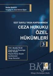 Adalet Yayınevi - 5237 Sayılı Yasa Kapsamında Ceza Hukuku Özel Hükümleri - 3