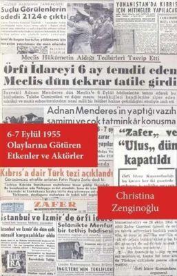 6-7 Eylül 1955 Olayları'na Götüren Etkenler ve Aktörler