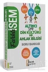 İSEM Yayıncılık - 6. Sınıf Din Kültürü ve Ahlak Bilgisi Soru Bankası