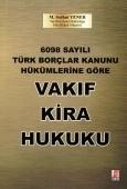 Bilge Yayınevi - 6098 Sayılı Türk Borçlar Kanunu Hükümlerine Göre Vakıf Kira Hukuku