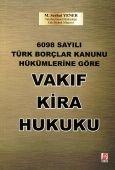 6098 Sayılı Türk Borçlar Kanunu Hükümlerine Göre Vakıf Kira Hukuku