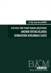 On İki Levha Yayınları - 6102 Sayılı Türk Ticaret Kanunu Çerçevesinde Anonim Ortaklıklarda Sermayenin Korunması İlkesi