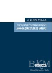 6102 Sayılı Türk Ticaret Kanunu Uyarınca Anonim Şirketlerde İmtiyaz - Thumbnail