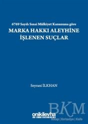 On İki Levha Yayınları - 6769 Sayılı Sınai Mülkiyet Kanununa Göre Marka Hakkı Aleyhine İşlenen Suçlar