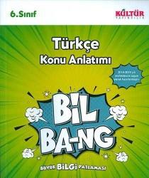 Kültür Yayıncılık - 6.Sınıf Türkçe Konu Anlatım BİL-BANG Kültür Yayıncılık